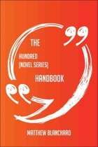 The Hundred (novel series) Handbook - Everything You Need To Know About Hundred (novel series)