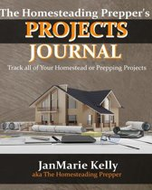 The Homesteading Prepper's Project Journal