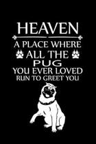 Heaven a Place Where All the Pug You Ever Loved Run to Greet You: Cute Pug Default Ruled Notebook, Great Accessories & Gift Idea for Pug Owner & Lover
