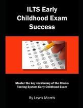 Ilts Early Childhood Exam Success