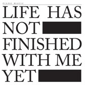 Life Has Not Finished..