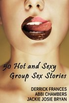 50 Hot and Sexy Group Sex Stories xxx