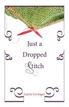 Just a Dropped Stitch