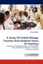 A Study of Turkish Biology Teachers and Students Views of Teaching