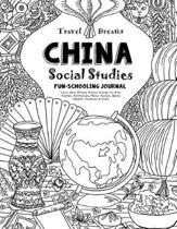 Travel Dreams China - Social Studies Fun-Schooling Journal
