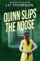 Quinn Slips the Noose