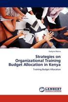 Strategies on Organizational Training Budget Allocation in Kenya