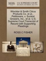 Winckler & Smith Citrus Products Co. Et Al., Petitioners, V. Sunkist Growers, Inc., Et Al. U.S. Supreme Court Transcript of Record with Supporting Pleadings