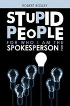 Stupid People for Who I Am the Spokesperson For