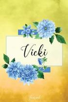 Vicki Journal: Blue Dahlia Flowers Personalized Name Journal/Notebook/Diary - Lined 6 x 9-inch size with 120 pages