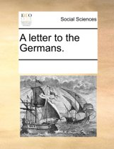 A Letter to the Germans.