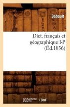 Dict. Francais Et Geographique I-P (Ed.1836)
