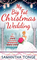 My Big Fat Christmas Wedding: A Funny And Heartwarming Christmas Romance
