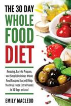 The 30 Day Whole Food Diet