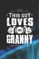 This Guy Loves His Granny: Family life Grandma Mom love marriage friendship parenting wedding divorce Memory dating Journal Blank Lined Note Book