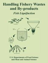 Handling Fishery Wastes and By-Products
