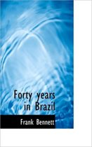 Forty Years in Brazil