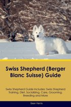Swiss Shepherd (Berger Blanc Suisse) Guide Swiss Shepherd Guide Includes