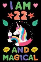 I am 22 And Magical