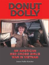 Donut Dolly: An American Red Cross Girl's War in Vietnam