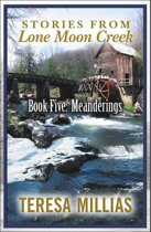 Stories from Lone Moon Creek: Meanderings