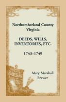 Northumberland County, Virginia Deeds, Wills, Inventories etc., 1743-1749