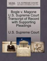 Bogle V. Magone U.S. Supreme Court Transcript of Record with Supporting Pleadings