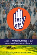 Emf Off! A Call to Consciousness in Our Misguidedly Microwaved World