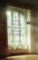 A Dark House: & Other Stories