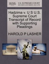Hadzima V. U S U.S. Supreme Court Transcript of Record with Supporting Pleadings
