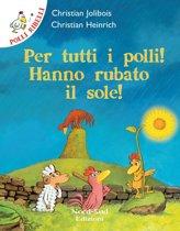 Polli ribelli - Per tutti i polli! Hanno rubato il sole!