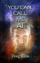You Can Call Me AI