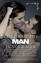 Bring Out the Man in Your Man