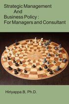 Strategic Management and Business Policy: For Managers and Consultant