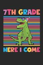 7th Grade Here I Come - Dinosaur Back To School Gift - Notebook For Seventh Grade Boys - Boys Dinosaur Writing Journal: Medium College-Ruled Journey D