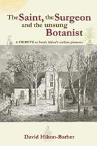 The Saint, the Surgeon and the Unsung Botanist