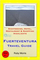 Fuerteventura, Canary Islands (Spain) Travel Guide - Sightseeing, Hotel, Restaurant & Shopping Highlights (Illustrated)
