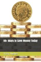 99+ Ways to Save Money Today