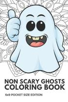 Non Scary Ghosts Coloring Book 6x9 Pocket Size Edition: Color Book with Black White Art Work Against Mandala Designs to Inspire Mindfulness and Creati