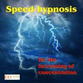 Speed-hypnosis for the increasing of concentration