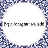 Tegeltje met Spreuk (Tegeltjeswijsheid): Begin de dag met een lach! + Kado verpakking & Plakhanger