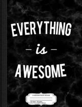 Everything Is Awesome Composition Notebook
