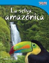 La Selva Amazonica (Amazon Rainforest)
