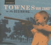 CD cover van In The Beginning van Townes Van Zandt