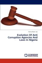 Evolution of Anti Corruption Agencies and Laws in Nigeria