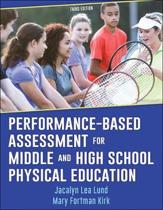 Performance-Based Assessment for Middle and High School Physical Education