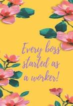 Every Boss Started as a Worker