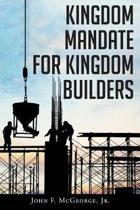 Kingdom Mandate for Kingdom Builders