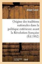 de l'Origine Des Traditions Nationales Dans La Politique Ext rieure Avant La R volution Fran aise