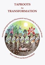 Taproots for Transformation